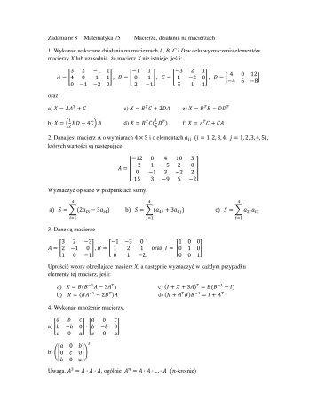 Zadania nr 8 Matematyka 75 Macierze, dziaÃ…Â'ania na macierzach 1 ...