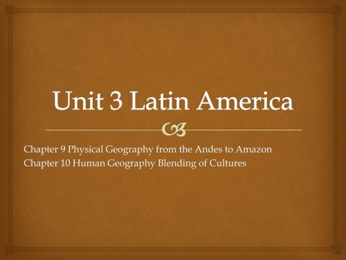 Chapter 9 Physical Geography from the Andes to Amazon Chapter ...