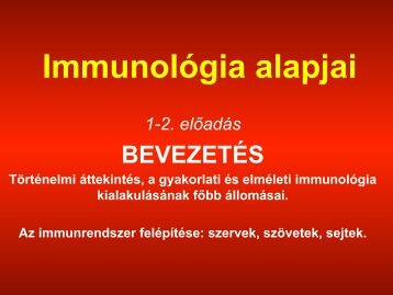 BevezetŽs, TšrtŽnelmi ‡ttekintŽs, a gyakorlati Žs elmŽleti immunol ...