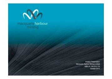 Investor Presentation Macquarie Harbour Mining ... - MHM Metals