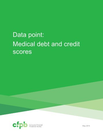 201405_cfpb_report_data-point_medical-debt-credit-scores