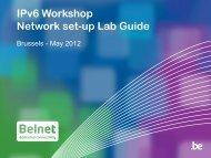 IPv6 Workshop Network set-up Lab Guide - Belnet - Events
