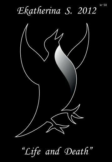 """Life and Death"" Ekatherina S. 2012 - Galleri Pingvin"
