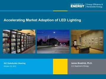 Accelerating Market Adoption of LED Lighting - DLC Stakeholder ...