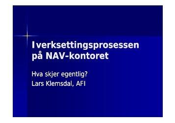 Iverksettingsprosessen Iverksettingsprosessen på NAV-kontoret