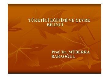 TÜKETİCİ EĞİTİMİ VE ÇEVRE BİLİNCİ (Prof. Dr. Müberra Babaoğul)