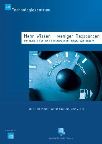 Mehr Wissen – weniger Ressourcen - VDI Technologiezentrum GmbH