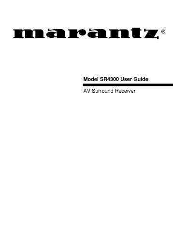 Model SR4300 User Guide AV Surround Receiver - Marantz