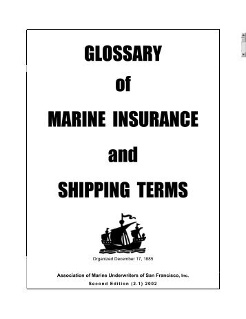 GLOSSARY of MARINE INSURANCE and SHIPPING TERMS