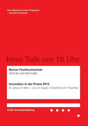 Flyer Innotalk 2012 - Berner Fachhochschule Technik und Informatik
