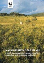 Managing native grassland: a guide - wwf - Australia
