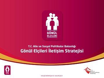 TC Aile ve Sosyal Politikalar Bakanlığı Gönül Elçileri İletişim Stratejisi