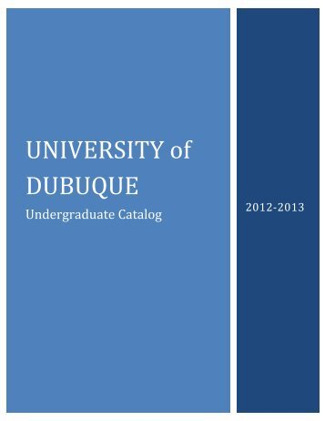 Undergraduate Catalog 2012-2013 - University of Dubuque