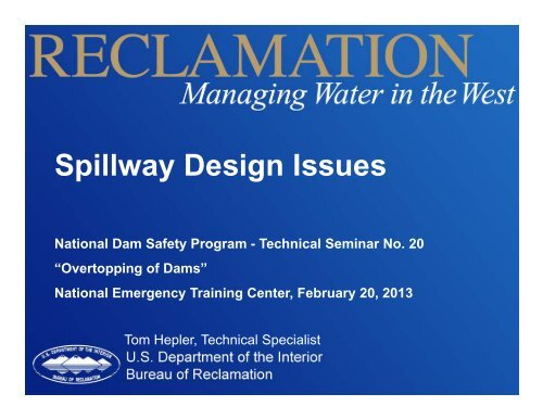 Spillway Design Issues - Association of State Dam Safety Officials