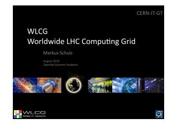 Worldwide LHC Computing Grid overview - CERN openlab