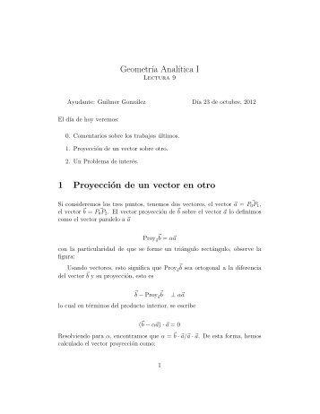 Geometr´ıa Anal´ıtica I 1 Proyección de un vector en otro