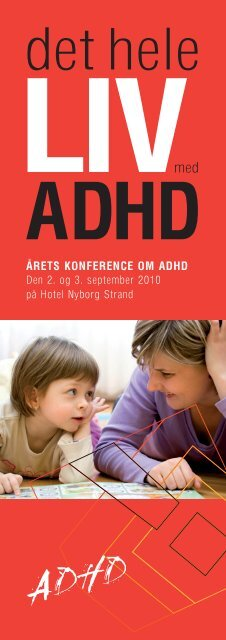 ÅRETS KONFERENCE OM ADHD - ADHD: Foreningen