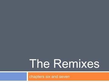 Remixes PowerPoint (pdf) - Chantrill.net
