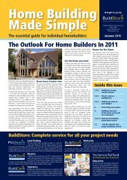 Home Building Made Simple Issue 1 Autumn 2010 - Buildstore