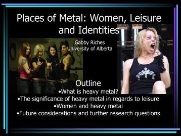 Places of Metal: Women, Leisure and Identities
