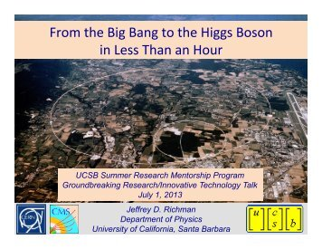 From the Big Bang to the Higgs Boson in Less Than an ... - UCSB HEP