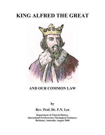 King Alfred the Great and Our Common Law - The Works of F. N. Lee