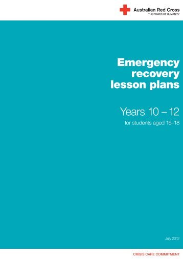 Emergency recovery lesson plans Years 10 –12 - Australian Red ...