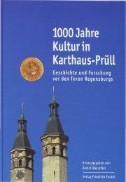 1000 Jahre Kultur in Karthaus-Prüll - Cartusiana