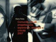 Comunità virtuali: progettazione, esperienze, strategie ... - Mario Rotta
