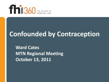 CATES: Confounded by Contraception