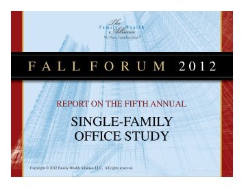 F  A  L  L F  O  R  U  M  2 0 1 2 SINGLE-FAMILY OFFICE STUDY