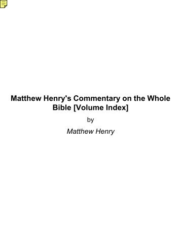 Matthew Henry's Commentary on the Whole Bible [Volume Index]