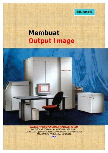 Membuat Output Image - e-Learning Sekolah Menengah Kejuruan