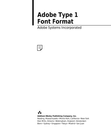 The Adobe Type 1 Font Format book (PDF: 445 KB) - Adobe Partners
