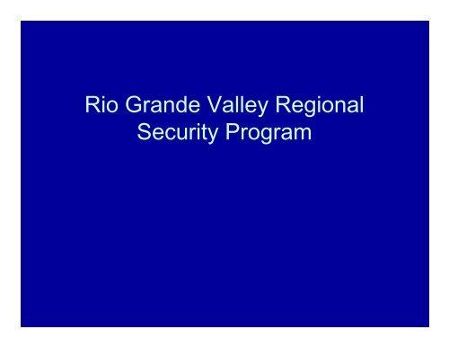 Rio Grande Valley Regional Security Program - staging.files.cms ...