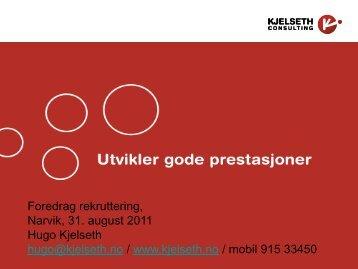 Foredrag rekruttering, Narvik, 31. august 2011 Hugo Kjelseth hugo ...