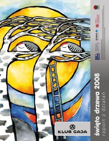 święto drzewa 2008 raport z działań - Billion Tree Campaign