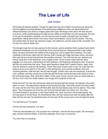 """the law of life by jack In the short story, """"the law of life,"""" jack london captures an episode from native life with his story of the aging koskoosh, chief of an eskimo tribe."""
