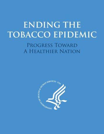 Ending the Tobacco Epidemic: Progress Toward a Healthier Nation