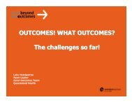 OUTCOMES! WHAT OUTCOMES? The challenges so far!