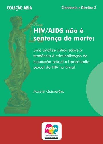 HIV/AIDS não é sentença de morte: uma análise crítica sobre ... - Abia