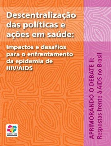 Descentralização das Políticas e Ações em Saúde : impactos - Abia