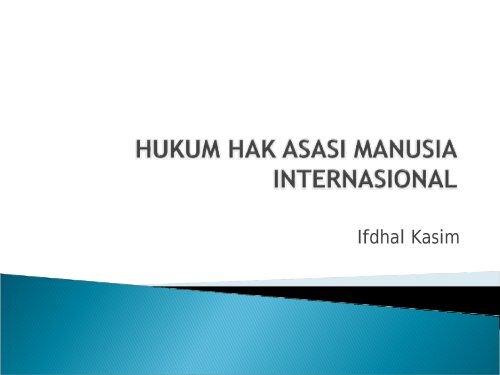 HUKUM HAK ASASI MANUSIA INTERNASIONAL - Elsam
