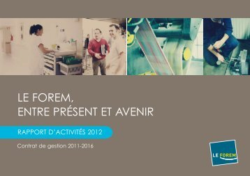 Consultez la version complète du rapport d'activités 2012 - Le Forem