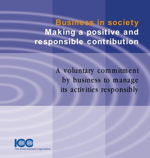 Business in society Making a positive and responsible contribution A ...