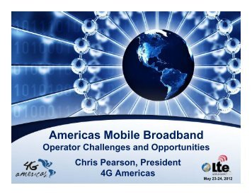 Americas Mobile Broadband: Operator Challenges ... - 4G Americas