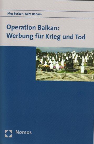 Operation Balkan: Werbung für Krieg und Tod - Moritz Hunzinger