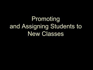 Promoting and Assigning Students to New Classes