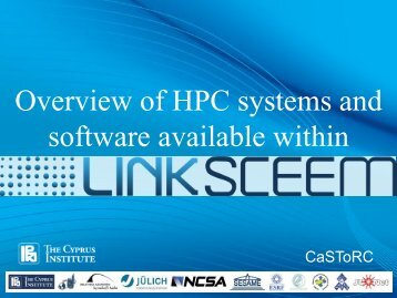 Overview of HPC systems and software available within - LinkSCEEM