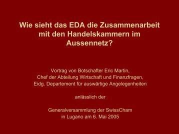 Wie sieht das EDA die Zusammenarbeit mit den ... - SwissCham